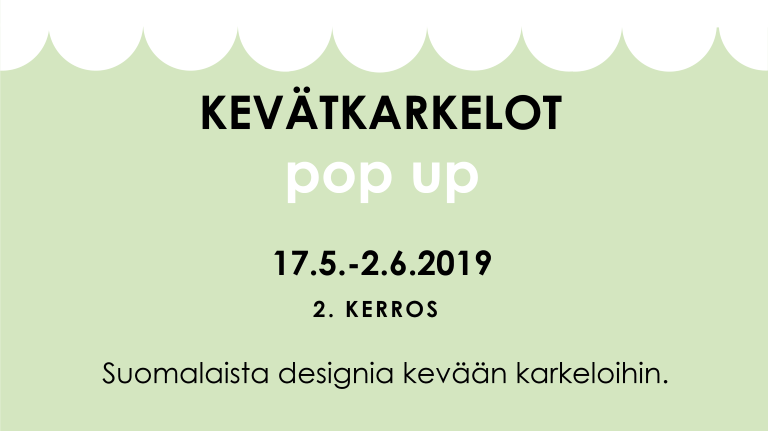 KEVÄTKARKELOT pop up 17.5.-2.6.